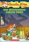 MYSTERIOUS CHEESE THIEF -GERONIMO STILTON 31. THE MYSTERIOUS CHEESE THIEF