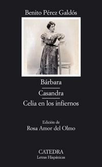 ´Bárbara; Casandra; Celia en los infiernos´