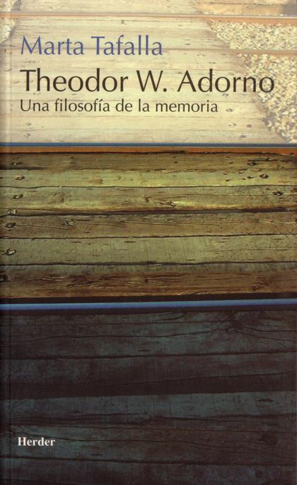 THEODOR W. ADORNO: UNA FILOSOFÍA DE LA MEMORIA