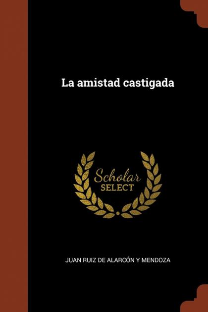 LA AMISTAD CASTIGADA