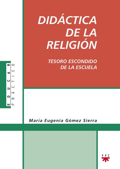 DIDÁCTICA DE LA RELIGIÓN : TESORO ESCONDIDO DE LA ESCUELA