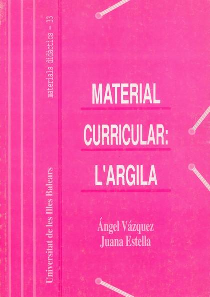 MATERIAL CURRICULAR, L´ARGILA