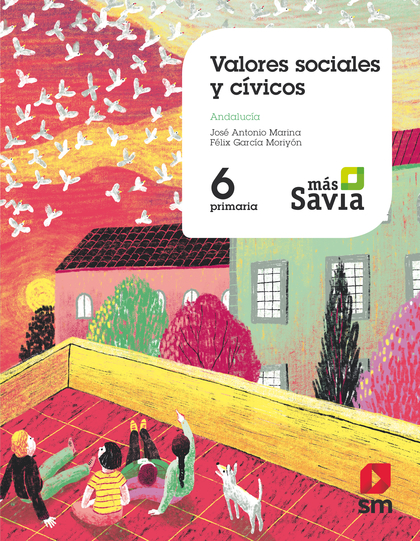 VALORES SOCIALES Y CÍVICOS. 6 PRIMARIA. MAS SAVIA. ANDALUCÍA.
