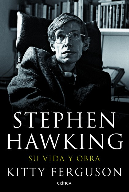 STEPHEN HAWKING : SU VIDA Y OBRA