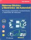 SISTEMAS ELÉCTRICO Y ELECTRÓNICO DEL AUTOMÓVIL. TECNOLOGÍA AUTOMOTRIZ: MANTENIMI