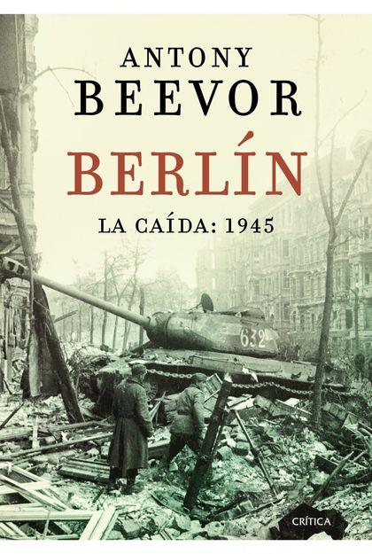 BERLÍN, 1945 : LA CAÍDA