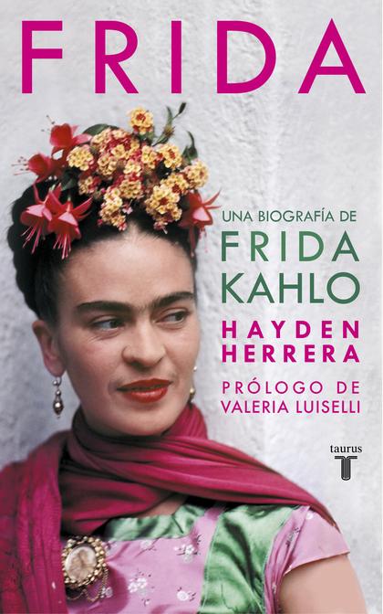 FRIDA. UNA BIOGRAFÍA DE FRIDA KAHLO