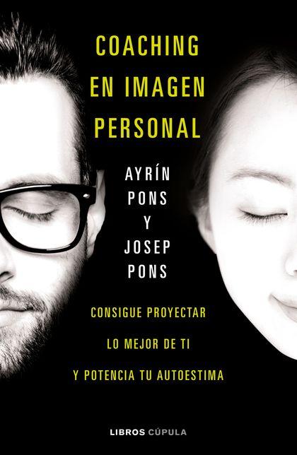 COACHING EN IMAGEN PERSONAL. CONSIGUE PROYECTAR LO MEJOR DE TI Y POTENCIA TU AUTOESTIMA