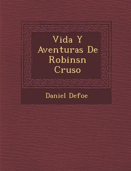 VIDA Y AVENTURAS DE ROBINSN CRUSO
