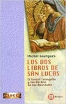 DOS LIBROS DE LUCAS,LOS.EL TERCER EVANGELIO Y LOS
