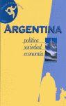 ARGENTINA: POLÍTICA, SOCIEDAD, ECONOMÍA