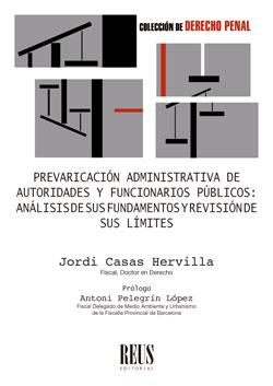 PREVARICACIÓN ADMINISTRATIVA DE AUTORIDADES Y FUNCIONARIOS PÚBLICOS. ANÁLISIS DE SUS FUNDAMENTO
