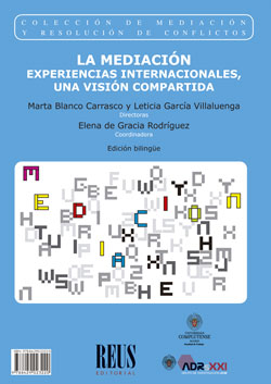 LA MEDIACIÓN / MEDIATION. EXPERIENCIAS INTERNACIONALES, UNA VISIÓN COMPARTIDA / INTERNATIONAL E