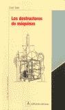 LOS DESTRUCTORES DE MAQUINAS