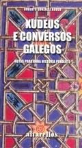 XUDEUS E CONVERSOS GALEGOS : NOTAS PARA UNHA HISTORIA PENDENTE