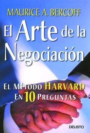 EL ARTE DE LA NEGOCIACIÓN: EL MÉTODO HARVARD EN 10 PREGUNTAS