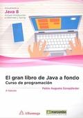 EL GRAN LIBRO DE JAVA A FONDO.. CURSO DE PROGRAMACIÓN.3º EDICIÓN