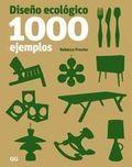 DISEÑO ECOLÓGICO. 1000 EJEMPLOS. 1000 EJEMPLOS