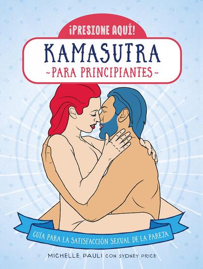 KAMASUTRA PARA PRINCIPIANTES.