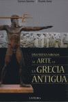 UNA NUEVA MIRADA AL ARTE DE LA GRECIA ANTIGUA.
