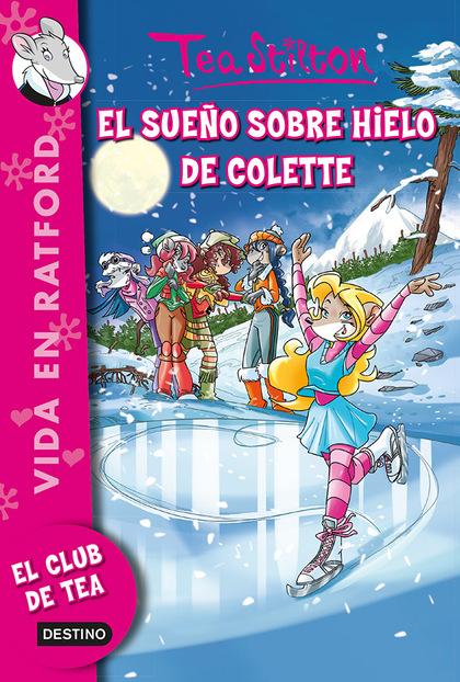VIDA EN RATFORD 10. EL SUEÑO SOBRE HIELO DE COLETTE