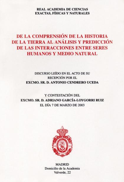 DE LA COMPRENSIÓN DE LA HISTORIA DE LA TIERRA AL ANÁLISIS Y PREDICCIÓN DE LAS INTERACCIONES ENT