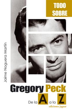 GREGORY PECK: DE LA A A LA Z