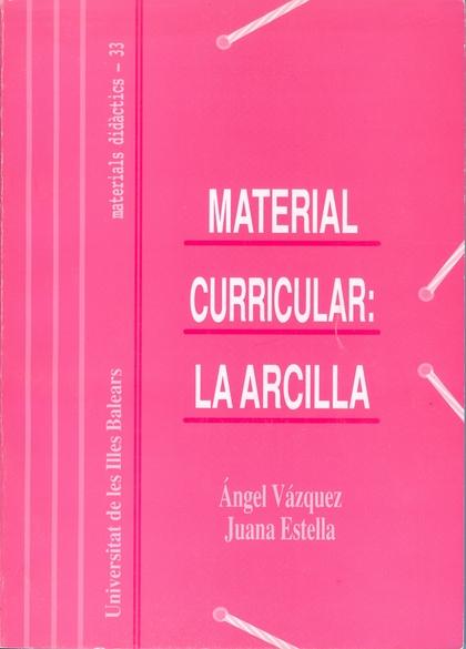 LA ARCILLA : MATERIAL CURRICULAR