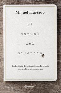 EL MANUAL DEL SILENCIO. LA HISTORIA DE PEDERASTIA EN LA IGLESIA QUE NADIE QUISO ESCUCHAR