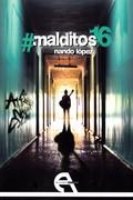 #MALDITOS16.