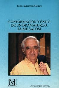 CONFORMACION Y EXITO DE UN DRAMATURGO: JAIME SALOM