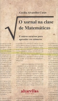 O XORNAL NA CLASE DE MATEMÁTICAS : E OUTROS RECURSOS PARA APRENDER COS NÚMEROS