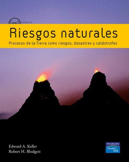 RIESGOS NATURALES. PROCESOS DE LA TIERRA COMO RIESGOS, DESASTRES Y CAT