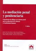 LA MEDIACIÓN PENAL Y PENITENCIARIA : EXPERIENCIAS DE DIÁLOGO EN EL SISTEMA PENAL PARA LA REDUCC