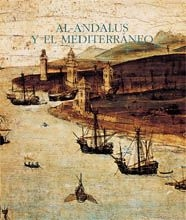 AL-ANDALUS Y EL MEDITERRANEO