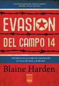 EVASIÓN DEL CAMPO 14. DEL INFIERNO DE UN CAMPO DE CONCENTRACIÓN EN COREA DEL NORTE A LA LIBERTA