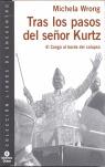 TRAS LOS PASOS DEL SEÑOR KURTZ: EL CONGO AL BORDE DEL COLAPSO
