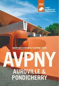 AVPNY-AUROVILLE & PONDICHERRY. ARCHITECTURAL TRAVEL GUIDE OF AUROVILLE & PONDICHERRY