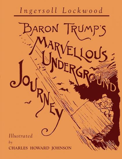 BARON TRUMPS MARVELLOUS UNDERGROUND JOURNEY