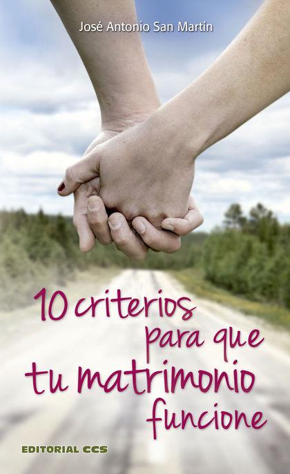 10 CRITERIOS PARA QUE TU MATRIMONIO FUNCIONES