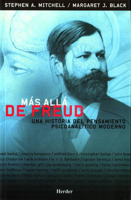 MÁS ALLÁ DE FREUD: UNA HISTORIA DEL PENSAMIENTO PSICOANALÍTICO MODERNO