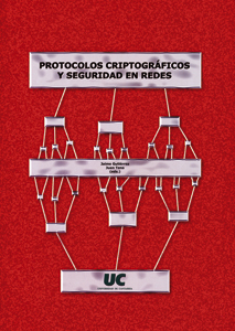 PROTOCOLOS CRIPTOGRÁFICOS Y SEGURIDAD EN REDES