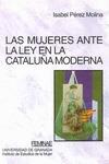 MUJERES ANTE LA LEY CATALUÑA MODERNA