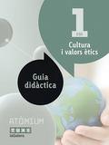 ATÒMIUM, CULTURA I VALORS ÈTICS, 1 ESO. GUIA DIDÀCTICA