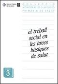 TREBALL SOCIAL EN LES ÀREES BÀSIQUES DE SALUT : L´ASSISTENT SOCIAL...
