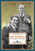 EN ESPAÑA CON FEDERICO GARCÍA LORCA: PÁGINAS DE UN DIARIO ÍNTIMO, 1928-1936
