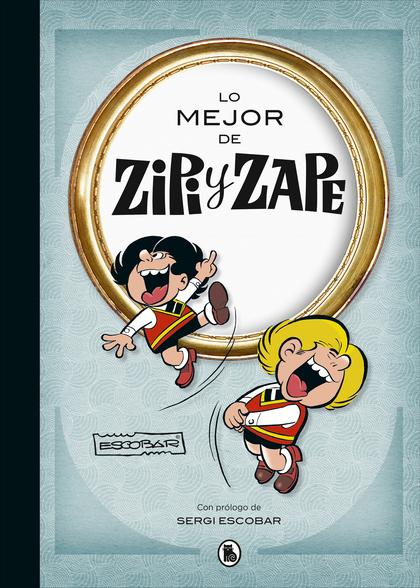 LO MEJOR DE ZIPI Y ZAPE.