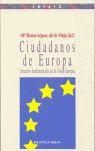CIUDADANOS DE EUROPA: DERECHOS FUNDAMENTALES EN LA UNIÓN EUROPEA
