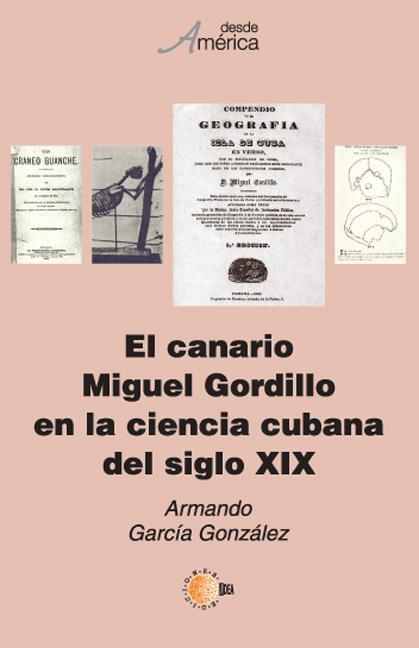 EL CANARIO MIGUEL GORDILLO EN LA CIENCIA CUBANA DEL SIGLO XIX