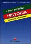 CÓMO ESTUDIAR HISTORIA : GUÍA PARA ESTUDIANTES